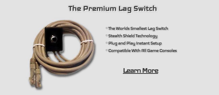 Premium Lag Switch Features